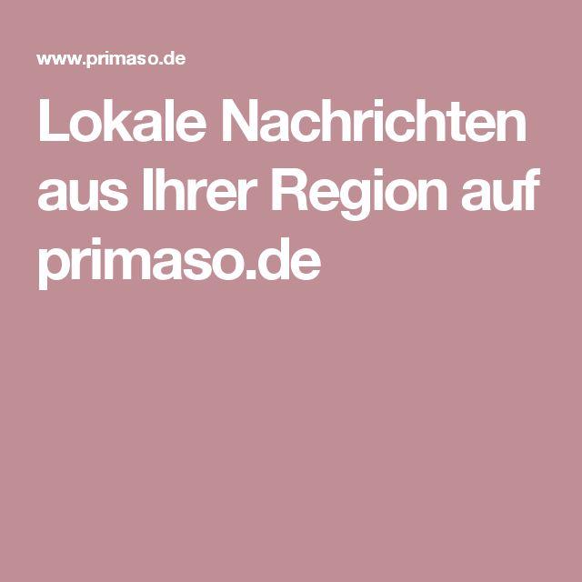 Lokale Nachrichten aus Ihrer Region auf primaso.de