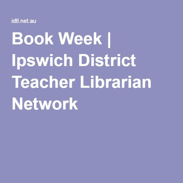 Book Week | Ipswich District Teacher Librarian Network