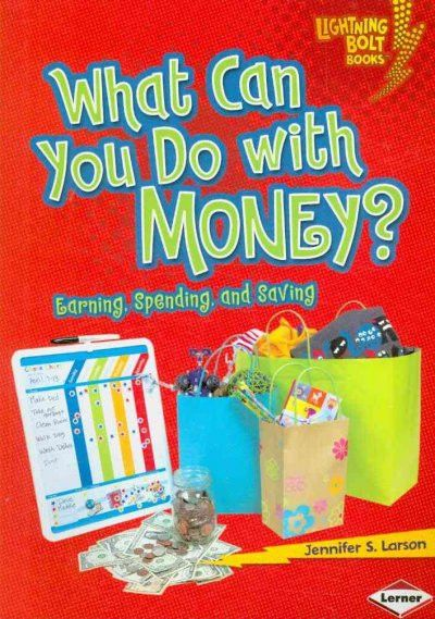 What Can You Do with Money?: Earning, Spending, and Saving (Lightning Bolt Books)