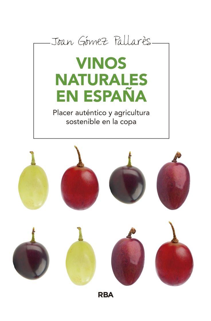 Vinos naturales en España. Joan Gómez Pallarès. Combinació d'agricultura sostenible i plaer autèntic pel vi.