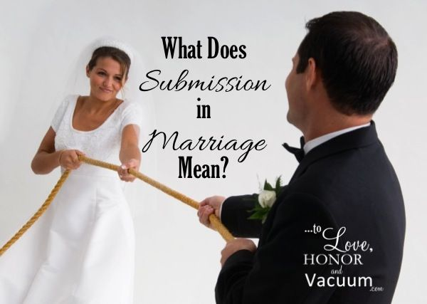 What Does Submission Mean? A look at our role in marriage.