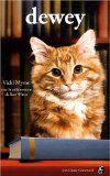 Suggéré par MAUDE BOUDREAU, technicienne en documentation à la bibliothèque du Campus de Charlesbourg : « Une histoire vraie d'un petit chaton pas ordinaire. Abandonné, il est trouvé par le personnel de la bibliothèque de la ville de Spencer, dans l'Iowa, qui l'adopte directement. Dewey, de son prénom, devient une personnalité connue en étant la mascotte de la bibliothèque. »