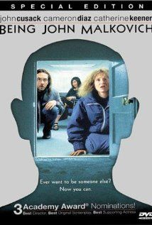 Being John Malkovich (1999) directed by Spike Jonze; starring John Cusack, Cameron Diaz, Catherine Keener, and John Malkovich
