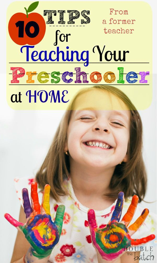 GREAT tips a 10 Tips For Teaching Your Preschooler at Home - Double the Batch