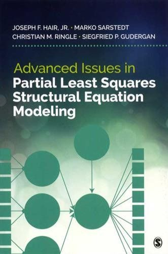 Advanced issues in partial least squares structural equation modeling / Joseph F. Hair, Marko Sarstedt, Christian M. Ringle, Siegfried P. Gudergan
