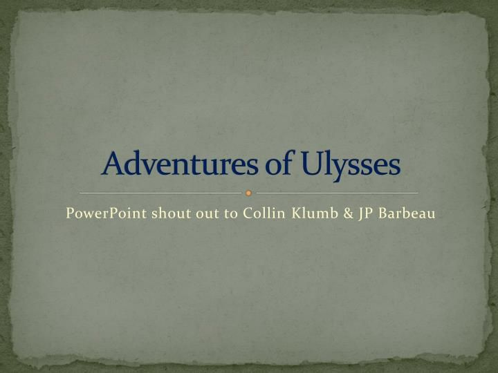 Adventures of Ulysses .  PowerPoint shout out to Collin  Klumb  & JP Barbeau.  Prologue Post-It.  Setting:  Olympus & Troy  Main Characters:   Peleus (mighty hero & groom)  Thetis (most beautiful naiad & bride)  Eris (lady of discord)  Hera (Queen of Gods)  Athene  (Goddess of Wisdom)