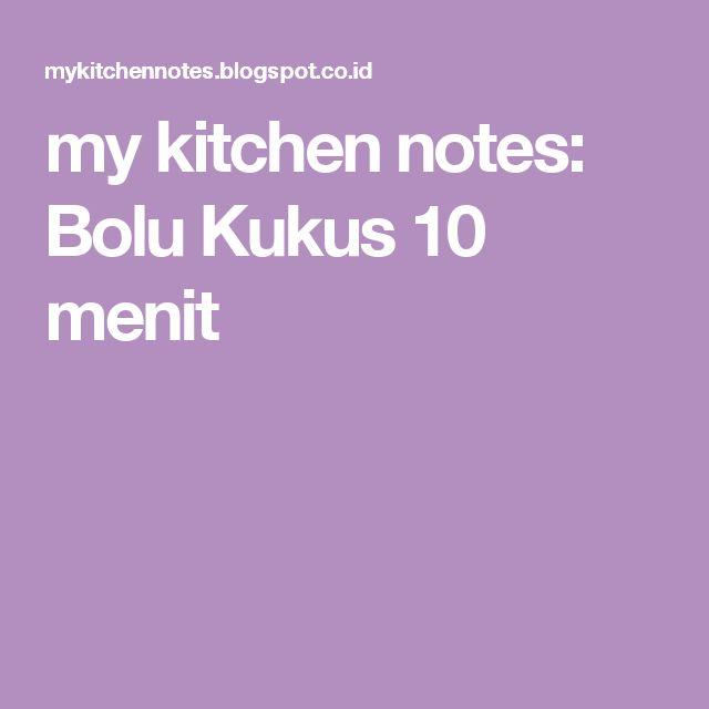 my kitchen notes: Bolu Kukus 10 menit