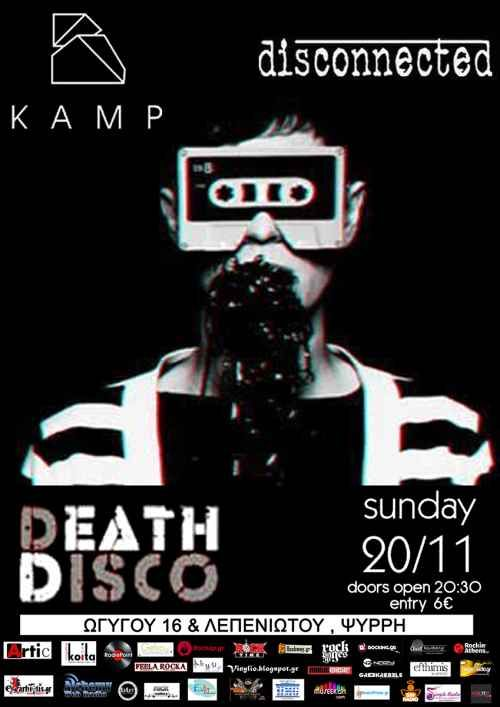 Disconnected  + KAMP Live Στο Death Disco (Ωγύγου 16 & Λεπενιώτου, Ψυρρή, Αθήνα) Κυριακή 20 Νοεμβρίου 2016 Πόρτες : 20.30   https://www.facebook.com/events/320963881609665/   ΤΙΜΗ ΕΙΣΙΤΗΡΙΟΥ :  Ταμείο : 6 euro