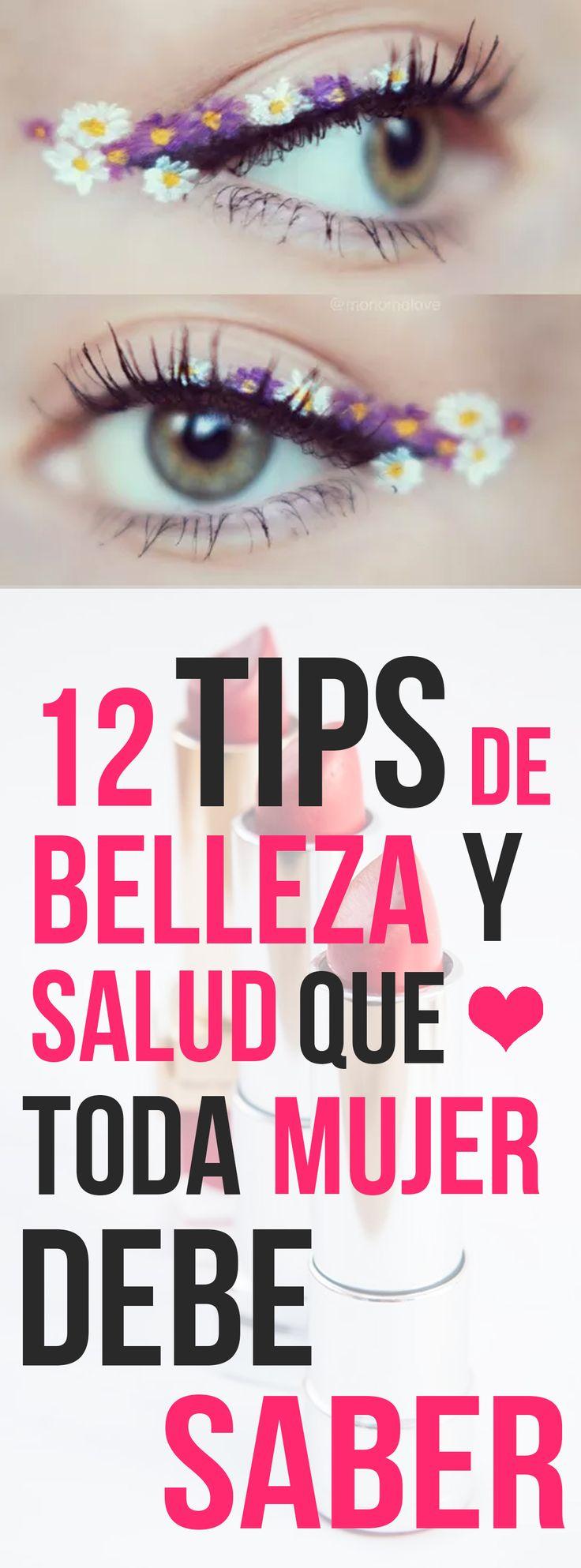 12 Tips De Belleza Y Salud Que Toda Mujer Debe Saber