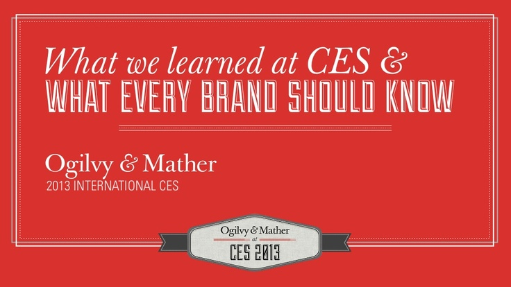 what-we-learned-at-ces-2013-and-what-ever-brand-should-know-final-recap by Ogilvy