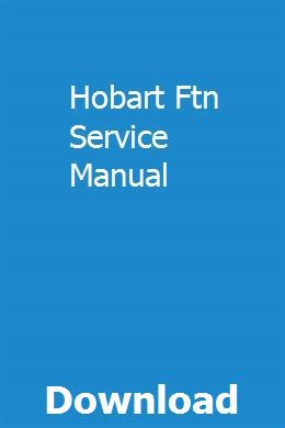 Hobart Ftn Service Manual | camladetbers | Truck engine