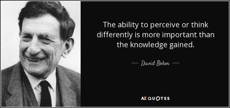 "Discover David Bohm famous and rare quotes. Share David Bohm quotations about reality, consciousness and dialogue. ""The ability to perceive or think differently is..."""