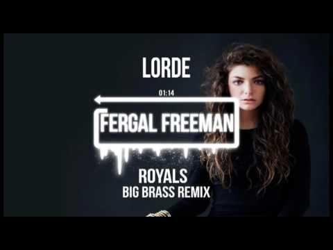 Lorde - Royals (Big Brass Remix)