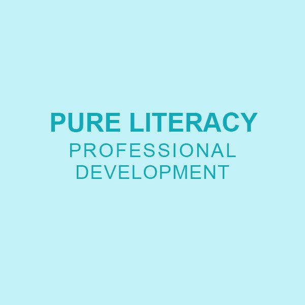 Pure Literacy's Professional Development workshops and resources!