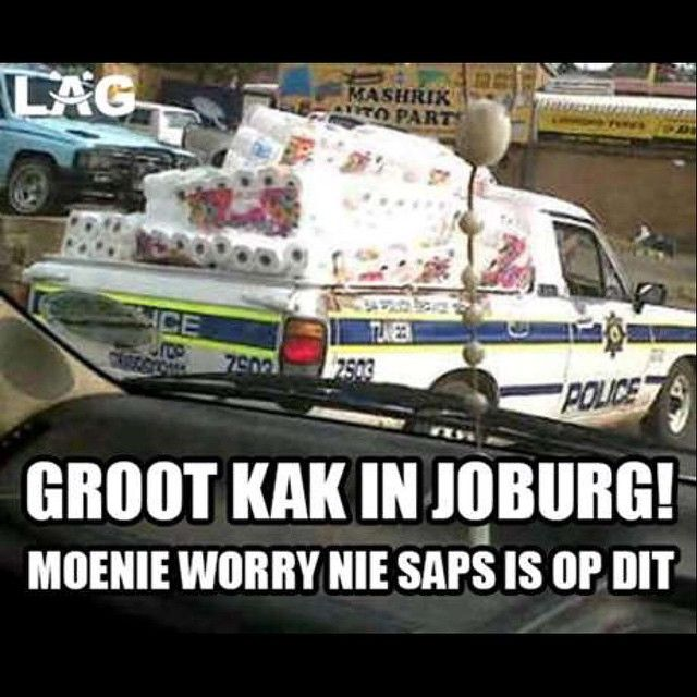 Groot kak in Johannesburg! SAPS is op dit!Enjoy the Shit South Africans Say!