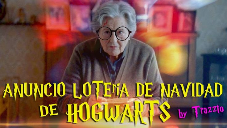 Anuncio Loteria Navidad 2016 de Hogwarts - Parodia Harry Potter