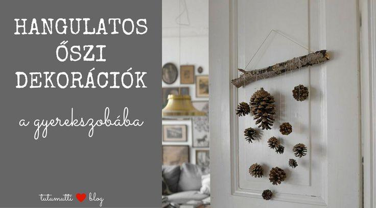 Tutumutti - Gyerekkel kreatívan blog / www.tutumutti.blog.hu / Hangulatos őszi dekorációk a gyerekszobába / Fall decorations for kids room / DIY and Crafts