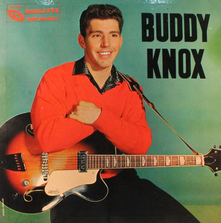 """Buddy Knox (1957) - This was my older brother's album. I really liked """"Party Doll"""" and a few other songs on this album so he gave me the album. I still have it."""