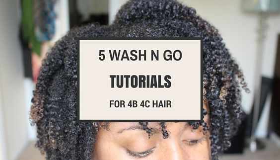 Top 5 Wash and Go Tutorials for Type 4b/4c Natural Hair | Curly Nikki | Natural Hair Care