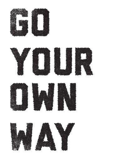 Yes. Yes. Yes. :: Go You Own Way Art Print by Matthew Taylor Wilson
