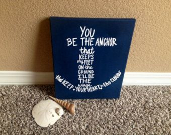 "mermaid anchor saying picture | Custom ""You Be The Anchor"" ; Quote Canvas ..."
