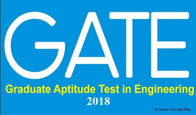 Career Success Blog: Graduate Aptitude Test in Engineering (GATE), 2018...