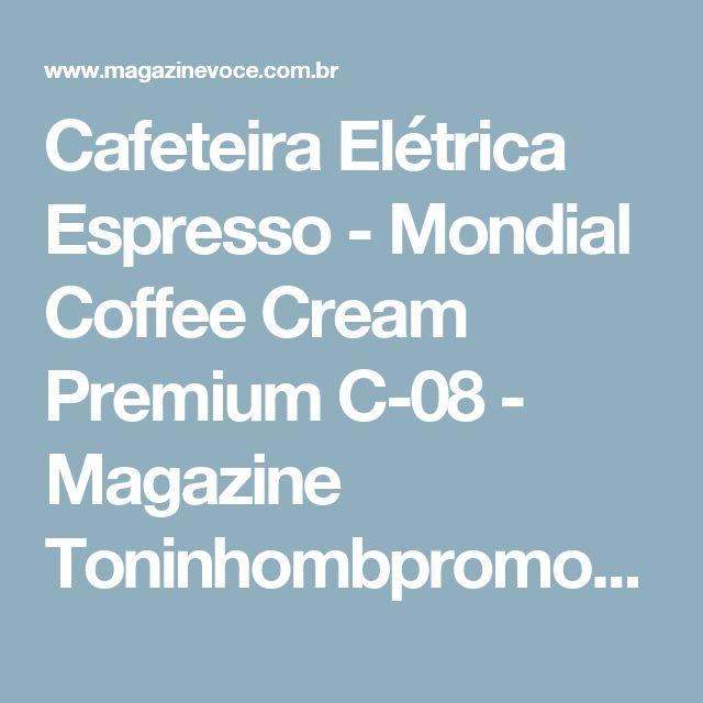Cafeteira Elétrica Espresso - Mondial Coffee Cream Premium C-08 - Magazine Toninhombpromove