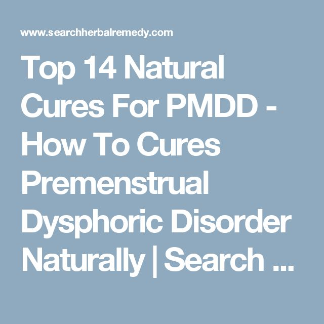 Top 14 Natural Cures For PMDD - How To Cures Premenstrual Dysphoric Disorder Naturally | Search Herbal & Home Remedy