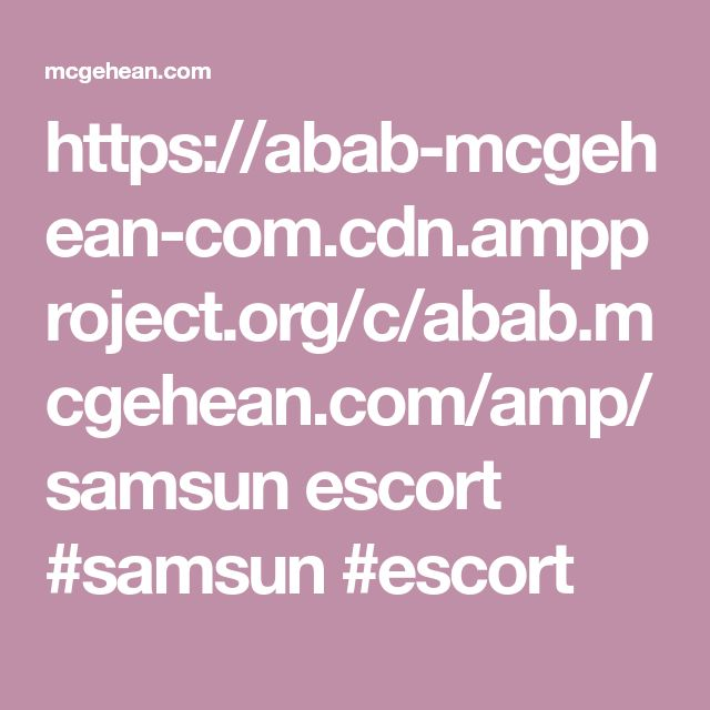 https://abab-mcgehean-com.cdn.ampproject.org/c/abab.mcgehean.com/amp/  samsun escort  #samsun #escort