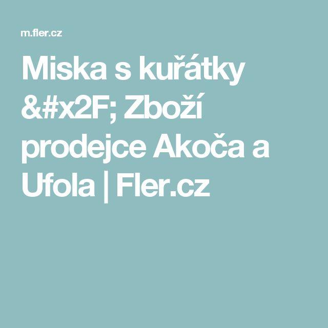 Miska s kuřátky / Zboží prodejce Akoča a Ufola   Fler.cz