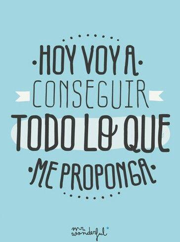 Hoy voy a conseguir todo lo que me proponga #frase #motivación http://www.gorditosenlucha.com/ Today I am going to get everything i ask for
