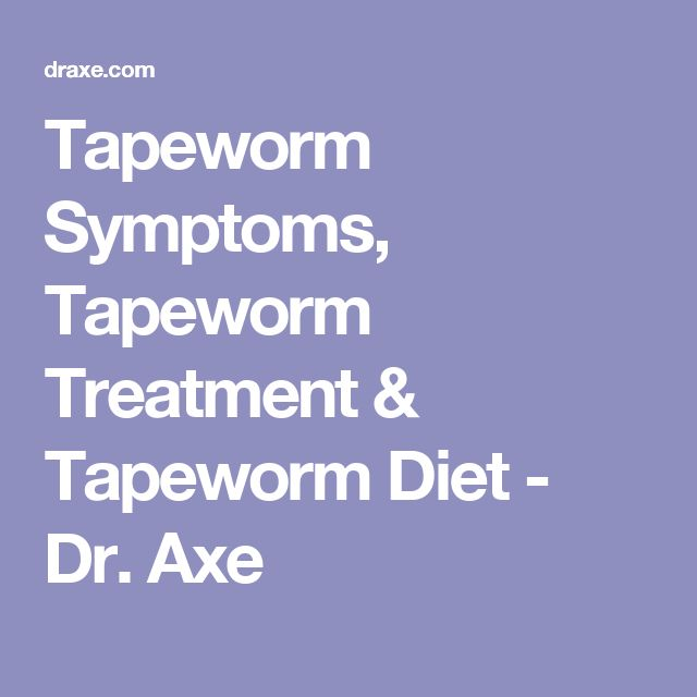 Tapeworm Symptoms, Tapeworm Treatment & Tapeworm Diet - Dr. Axe