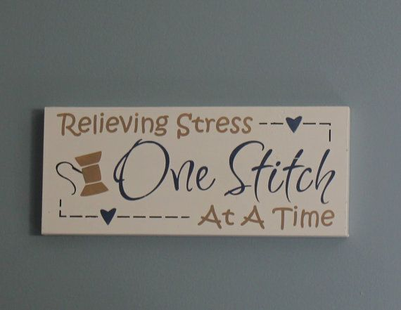 Sewing Sign/Relieving STRESS/ONE STITCH/at a time/hobby sign/craft room sign on Etsy, $16.95
