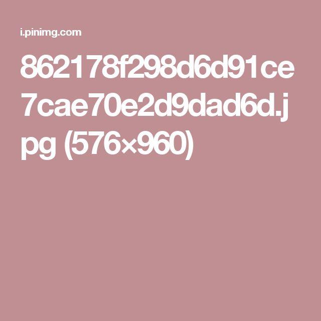 862178f298d6d91ce7cae70e2d9dad6d.jpg (576×960)