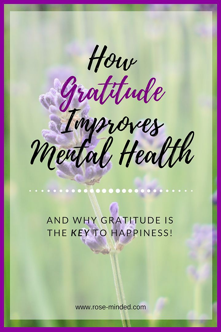 How Gratitude Improves Your Mental Health | Mental Health | Self-Care | Journal Prompts | Rose-Minded | California