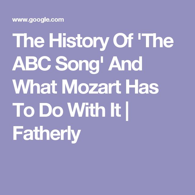 The History Of 'The ABC Song' And What Mozart Has To Do With It   Fatherly