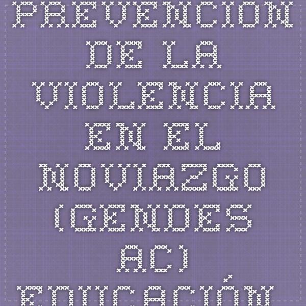 Prevención de la violencia en el noviazgo (GENDES aC). Educación Secundaria