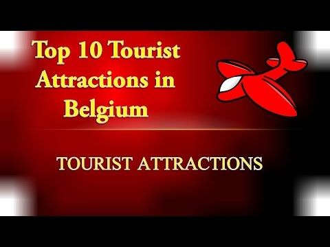 Belgium Tourist Attractions | Top 10 Best Places to Visit in Belgium | B...