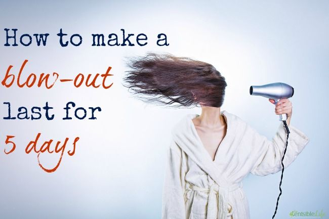How to make a blow-out last for 5 days - @centsiblelife
