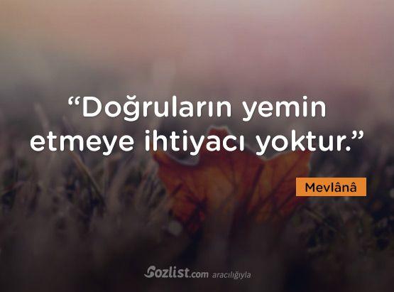 """""""Doğruların yemin etmeye ihtiyacı yoktur."""" #mevlana #celaleddini #rumi #sözleri #yazar #şair #kitap #şiir #özlü #anlamlı #sözler"""