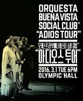 전설적인 쿠바 밴드 『오케스트라 부에나 비스타 소셜 클럽 아디오스 투어』 내한 공연 티켓오픈 안내 포스터