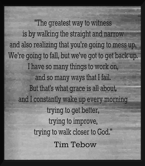that's what grace is all about - Tim Tebow