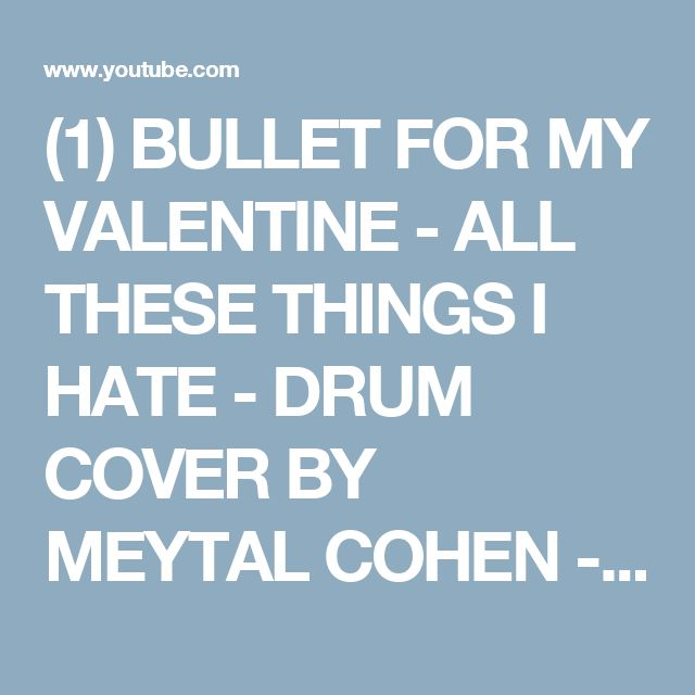 (1) BULLET FOR MY VALENTINE - ALL THESE THINGS I HATE - DRUM COVER BY MEYTAL COHEN - YouTube