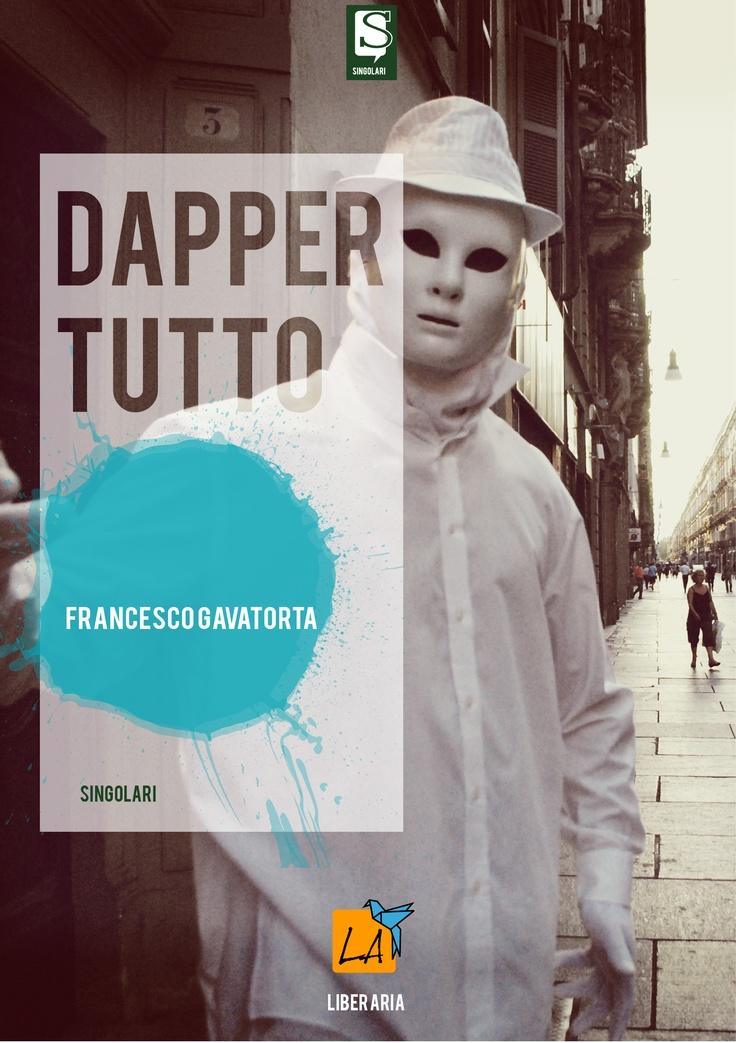 """""""Dappertutto"""", di Francesco Gavatorta"""