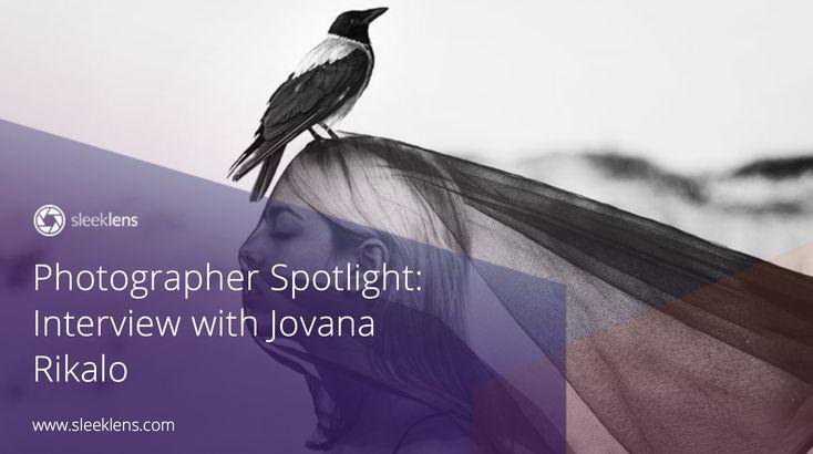 Photographer Spotlight: Interview with Jovana Rikalo