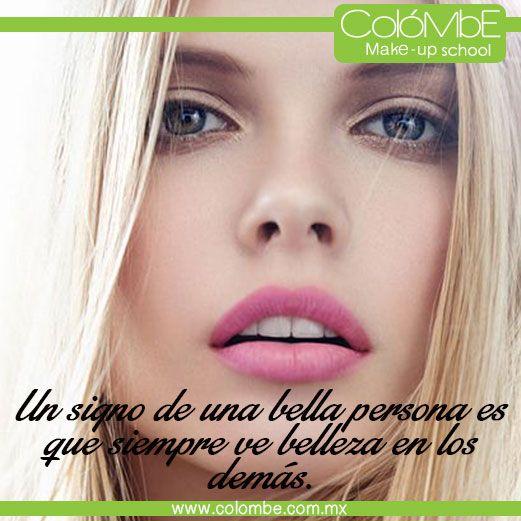 Un signo de una bella persona es que siempre ve #belleza en los demás.