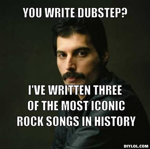 Freddie Mercury Meme Generator | unimpressed-freddie-mercury-meme-generator-you-write-dubstep-i-ve ...
