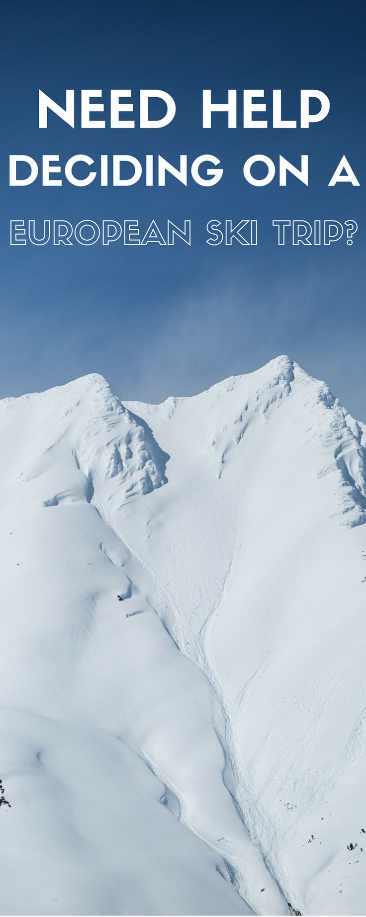 Need help deciding on a ski resort in Europe?