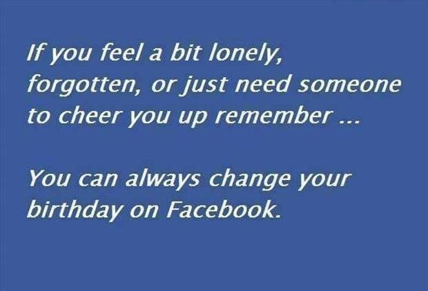 """""""If you a bit lonely, forgotten, or just need someone to cheer you up remember….."""
