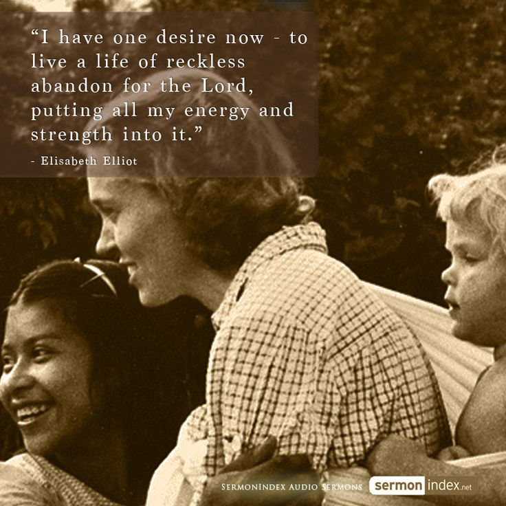 """""""I have one desire now - to live a life of reckless abandon for the Lord, putting all my energy and strength into it."""" - Elisabeth Elliot #desire #reckless #abandon"""